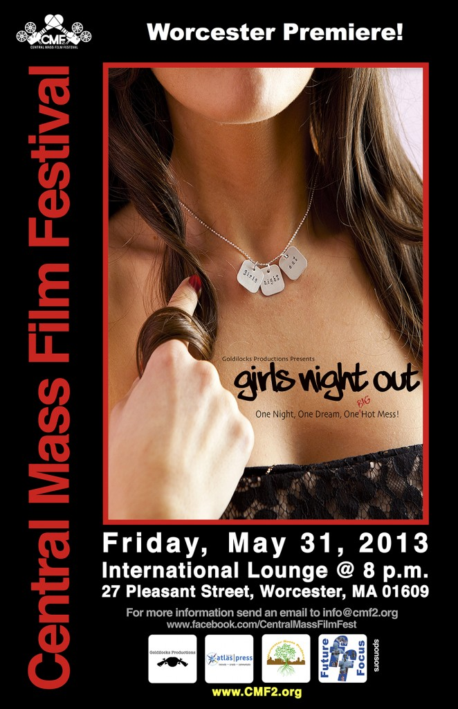 Poster for the Girls Night Out movie premiere taking place on May 31, 2013 at the International Lounge, 27 Pleasant Street, Worcester, MA.